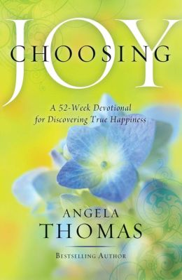 Choosing Joy: A 52-Week Devotional for Discovering True Happiness