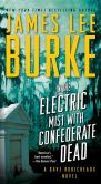 Book Cover Image. Title: In the Electric Mist with Confederate Dead, Author: James Lee Burke