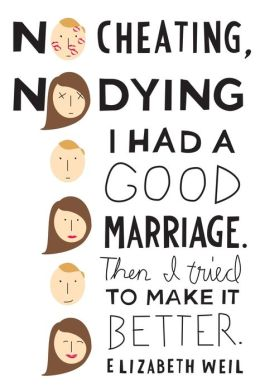 No Cheating, No Dying: I Had a Good Marriage. Then I Tried To Make It Better.