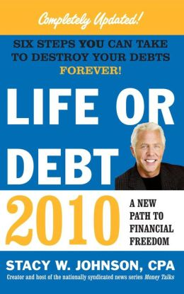 Life or Debt 2010: A New Path to Financial Freedom