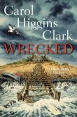 Book Cover Image. Title: Wrecked (Regan Reilly Series #13), Author: Carol Higgins Clark