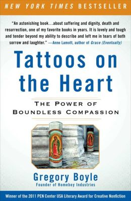 Tattoos On The Heart The Power Of Boundless Compassion By