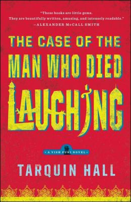The Case of the Man Who Died Laughing (Vish Puri Series #2)