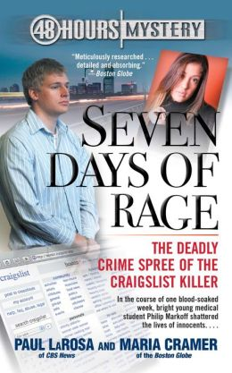Seven Days of Rage: The Deadly Crime Spree of the Craigslist Killer