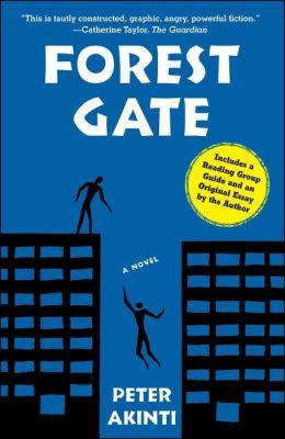 Forest Gate: A Novel