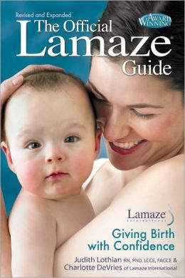 The Official Lamaze Guide: Giving Birth with Confidence