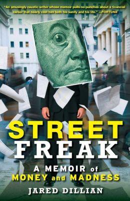 Street Freak: A Memoir of Money and Madness