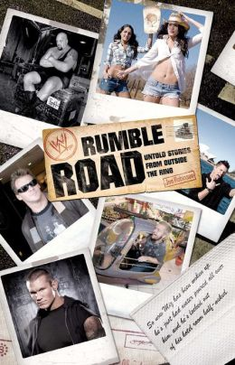 Rumble Road: Untold Stories from Outside the Ring