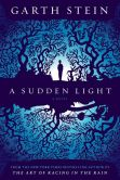 Book Cover Image. Title: A Sudden Light, Author: Garth Stein