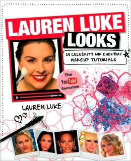 Lauren Luke Looks: 25 Celebrity and Everyday Makeup Tutorials