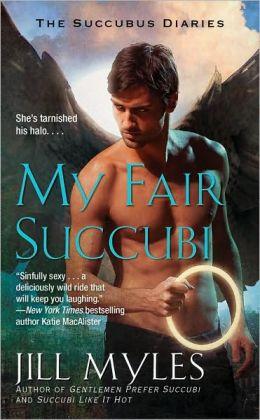 My Fair Succubi (Succubus Diaries Series #3)