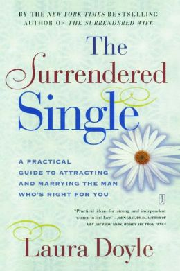 The Surrendered Single: A Practical Guide to Attracting and Marrying the M