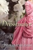 Book Cover Image. Title: The Dressmaker:  A Novel, Author: Posie Graeme-Evans