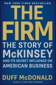 Book Cover Image. Title: The Firm:  The Story of McKinsey and Its Secret Influence on American Business, Author: Duff McDonald