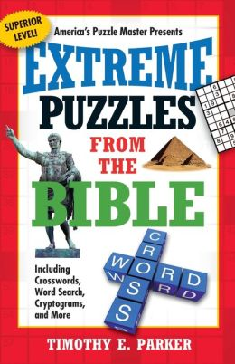 Extreme Puzzles from the Bible: Including Crosswords, Word Search, Cryptograms, and More