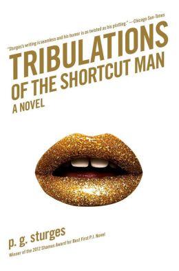 Tribulations of the Shortcut Man: A Novel