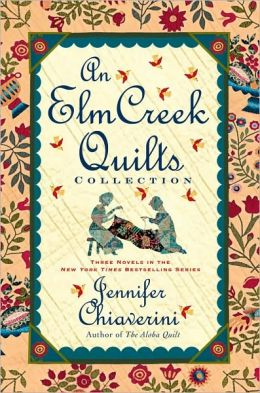 An Elm Creek Quilts Collection: Three Novels in the New York Times Bestselling Series