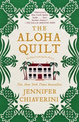 The Aloha Quilt (Elm Creek Quilts Series #16)