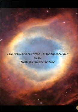 The Philosophical Fundamentals For The New World Order