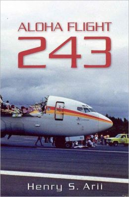 Aloha Flight 243 Movie http://www.barnesandnoble.com/w/aloha-flight-243-henry-arii/1100109562