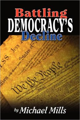 Battling Democracy's Decline: Lessons from the Trenches
