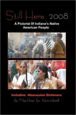 Still Here: A Pictorial of Indiana's Native American People