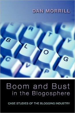 Boom and Bust in the Blogosphere: Case Studies of the Blogging Industry