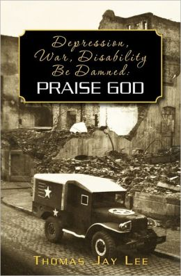Depression, War, Disability Be Damned: Praise God