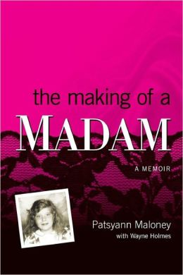 Making of a Madam: A Memoir