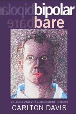 Bipolar Bare : My Life's Journey With Mental Disorder
