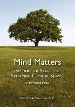Mind Matters: Setting the Stage for Satisfying Clinical Service. A Personal Essay