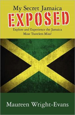 My Secret Jamaica Exposed: Explore Undiscovered Jamaica