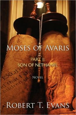 Moses of Avaris: Part II Son of Nethanel