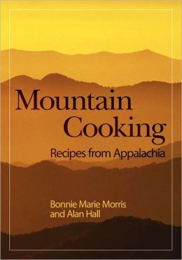 Mountain Cooking: Recipes from Appalachia