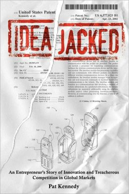 IdeaJacked: An Entrepreneur's Story of Innovation and Treacherous Competition in Global Markets