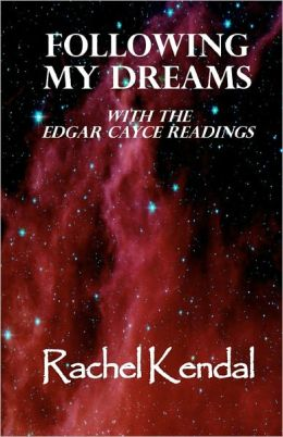Following My Dreams: With the Edgar Cayce Readings