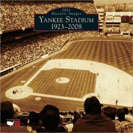 2011 Yankee Stadium: 1923-2008 Wall Calendar