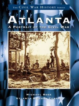 Atlanta:: A Portrait of the Civil War