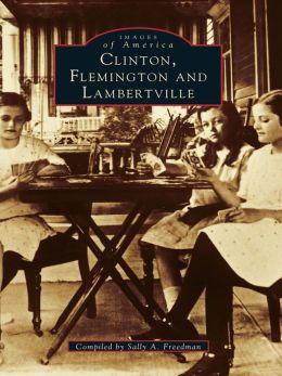 Clinton, Flemington, & Lambertville