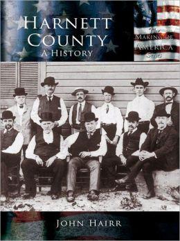 Harnett County:: A History
