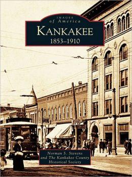 Kankakee: 1853-1910