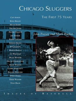 Chicago Sluggers:: The First 75 Years
