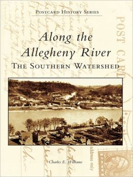 Along the Allegheny River:: The Southern Watershed