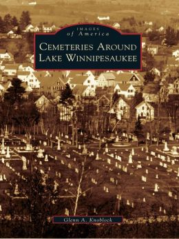 Cemeteries Around Lake Winnipesaukee