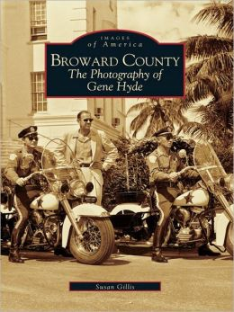 Broward County:: The Photography of Gene Hyde
