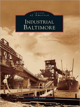 Industrial Baltimore