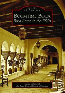 Boomtime Boca:: Boca Raton in the 1920s
