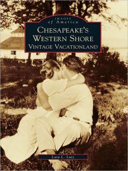 Chesapeake's Western Shore:: Vintage Vacationland