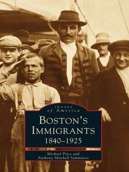 Boston's Immigrants:: 1840-1925