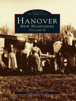 Hanover, New Hampshire:: Volume II